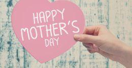 Frases y mensajes para el Día de la Madre 2018